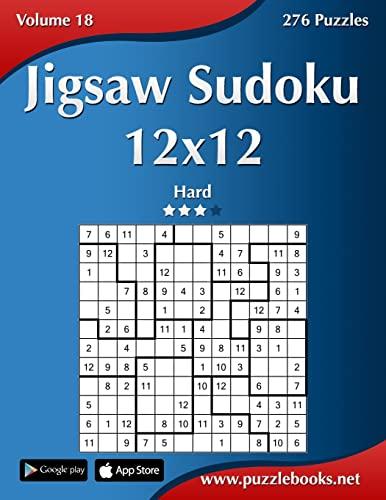 9781502903280: Jigsaw Sudoku 12x12 - Hard - Volume 18-276 Puzzles