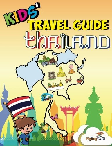 9781502904225: Kids' Travel Guides - Thailand: No matter where you visit in Thailand - kids enjoy fascinating facts, fun activities, useful tips, quizzes and Leonardo! (Volume 30)