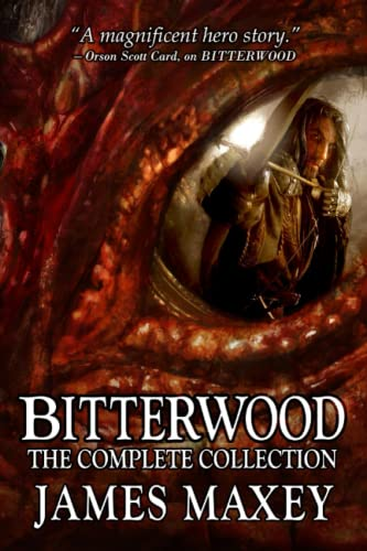 Bitterwood: The Complete Collection (Bitterwood Trilogy) (Volume 5): Maxey, James