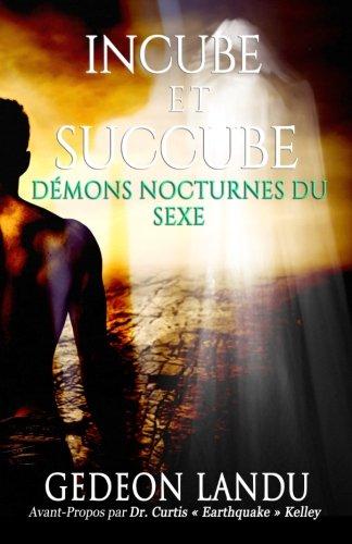 9781502907561: Delivrance d'Incube et du Succube: Phénomène Mari et Femme de Nuit