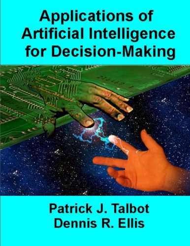 9781502907592: Applications of Artificial Intelligence for Decision-Making: Multi-Strategy Reasoning Under Uncertainty
