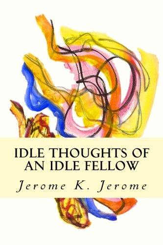 9781502909961: Idle Thoughts of an Idle Fellow