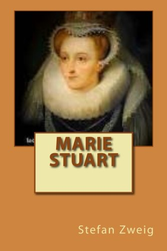 Marie Stuart (French Edition): M. Stefan Zweig