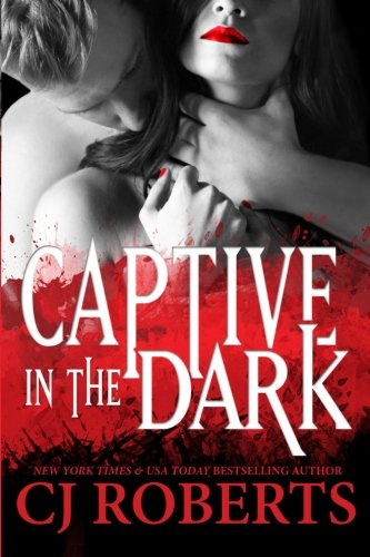9781502913272: Captive in the Dark: Platinum Edition: 1 (Dark Duet)