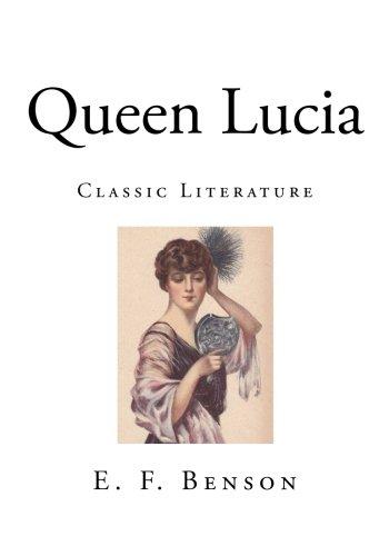 Queen Lucia: Benson, E F