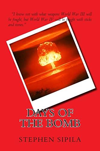Days of the Bomb: Mr Stephen R Sipila