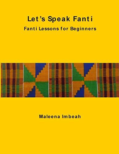 9781502925145: Let's Speak Fanti: Fanti Lessons for Beginners (Akan Edition)