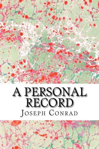 9781502925701: A Personal Record: (Joseph Conrad Classics Collection)