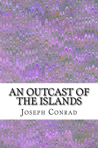 9781502925862: An Outcast of the Islands: (Joseph Conrad Classics Collection)