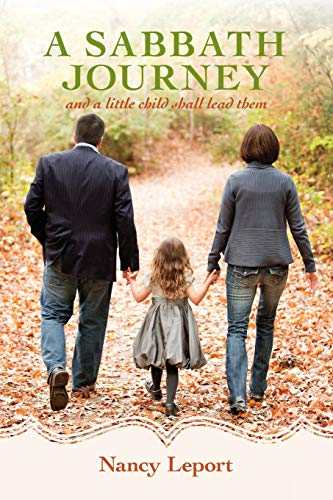 A Sabbath Journey: and a little child shall lead them: Leport, Nancy