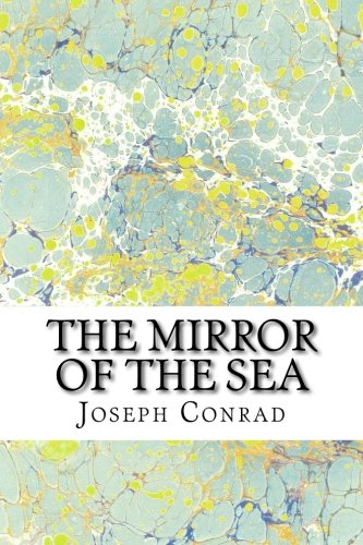 9781502927415: The Mirror of the Sea: (Joseph Conrad Classics Collection)