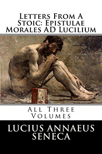 9781502929730: Letters From A Stoic: Epistulae Morales AD Lucilium: All Three Volumes