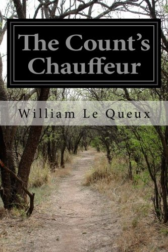 The Count's Chauffeur: Queux, William Le