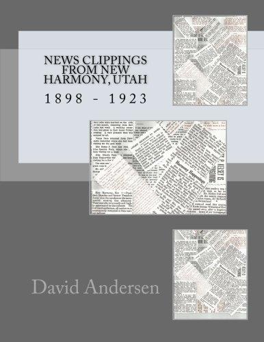 News Clippings From New Harmony, Utah: 1898 - 1923: Andersen, David; Canfield, Kaylene