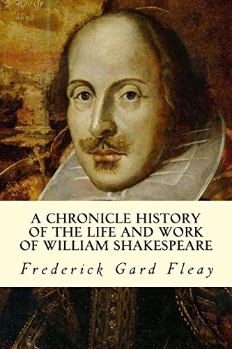 A Chronicle History of the Life and: Gard Fleay, Frederick