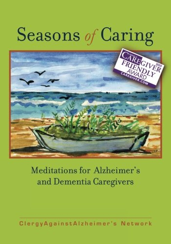 Seasons of Caring: Meditations for Alzheimer's and: Network, ClergyAgainstAlzheimer's; Dill,