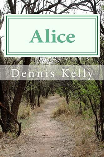 Alice: Kelly, Dennis/ Hicks,