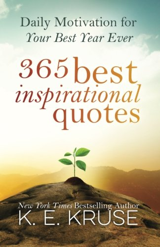 365 Best Inspirational Quotes: Daily Motivation For: Kruse, K