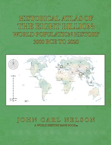 9781502944047: Historical Atlas of the Eight Billion: World Population History 3000 BCE to 2020