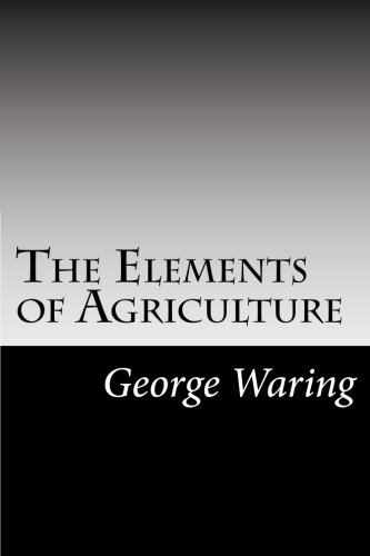 9781502945471: The Elements of Agriculture
