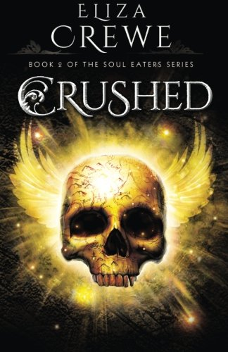 9781502945853: Crushed (Soul Eater) (Volume 2)
