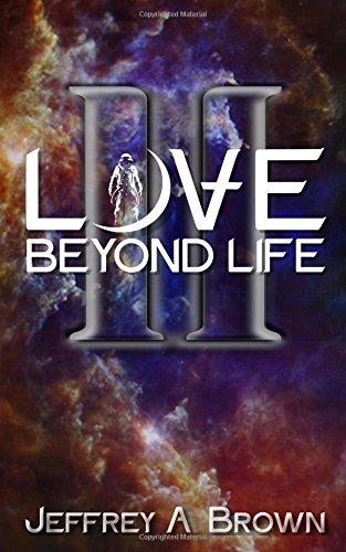 9781502946881: Love Beyond Life II: the next adventure: Volume 2