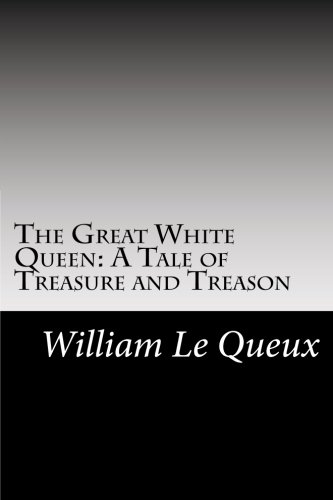 9781502947154: The Great White Queen: A Tale of Treasure and Treason
