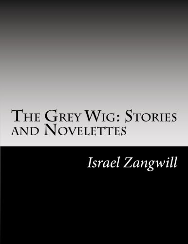 9781502947192: The Grey Wig: Stories and Novelettes