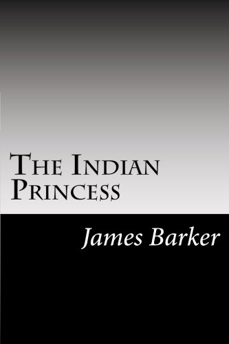 The Indian Princess: Barker, James Nelson