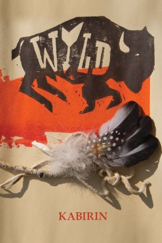 Wyld: A Book About Little People With Great Spirit (Volume 1): Kabirin