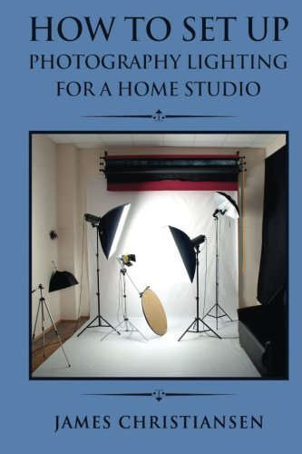 9781502949103: Photography For Beginners: How To Set Up Photography Lighting For A Home Studio