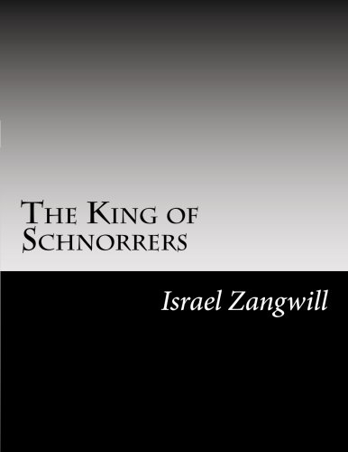 The King of Schnorrers: Zangwill, Israel