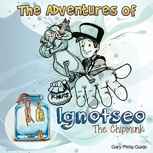 9781502950383: The Adventures of Ignotseo the Chipmunk