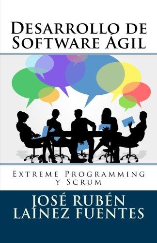 9781502952226: Desarrollo de Software Ágil: Extreme Programming y Scrum (Spanish Edition)