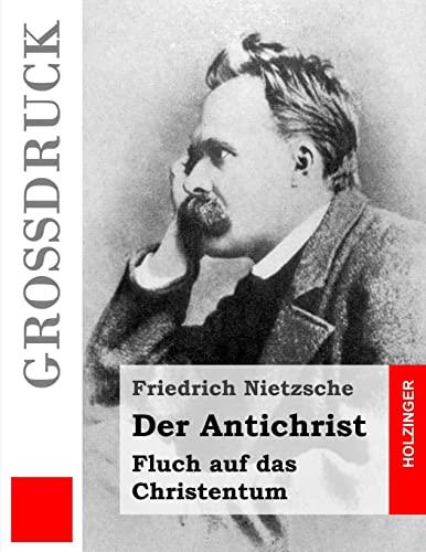 9781502958426: Der Antichrist (Großdruck): Fluch auf das Christentum (Grossdruck) (German Edition)