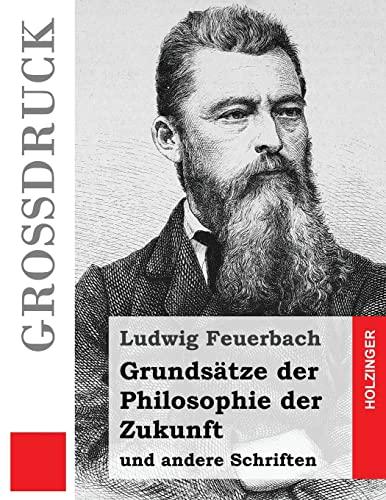 9781502959300: Grundsätze der Philosophie der Zukunft (Großdruck): und andere Schriften