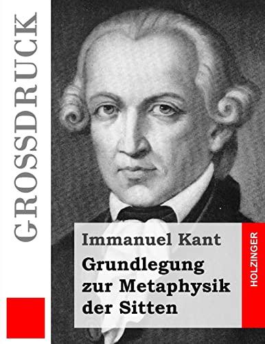 9781502959737: Grundlegung zur Metaphysik der Sitten (Großdruck) (Grossdruck) (German Edition)