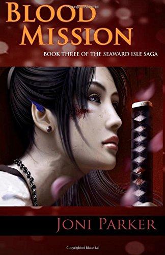 Blood Mission (The Seaward Isle Saga) (Volume 3): Parker, Joni