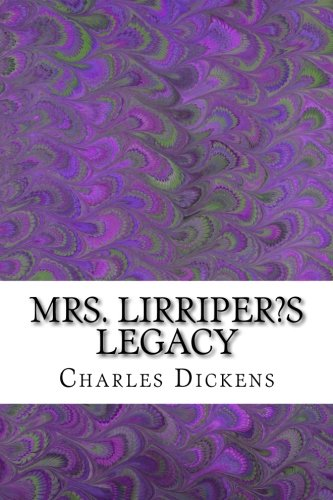 9781502962379: Mrs. Lirriper?s Legacy: (Charles Dickens Classics Collection)