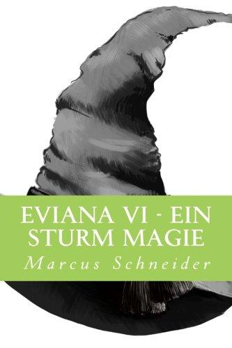 9781502963031 - Schneider, Marcus: Eviana VI: Ein Sturm Magie - Buch