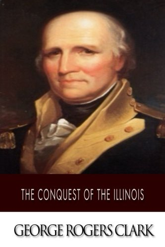 9781502965035: The Conquest of the Illinois