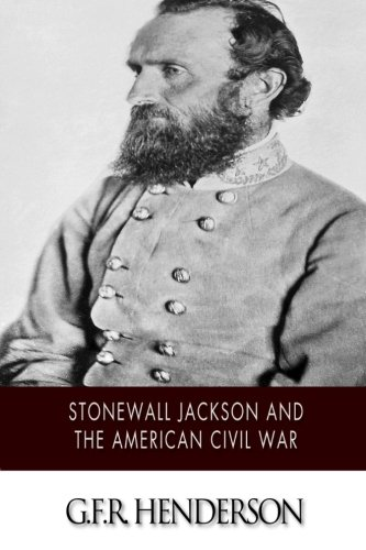 9781502965240: Stonewall Jackson and the American Civil War