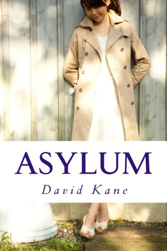Asylum: Short Poems and Flash Fiction (Paperback): David Kane