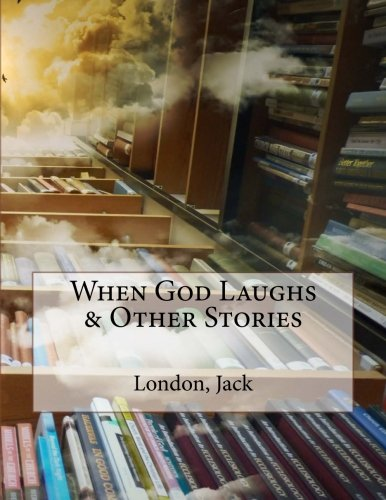 9781502971494: When God Laughs & Other Stories