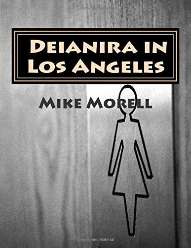 Deianira in Los Angeles: Morell, Mike