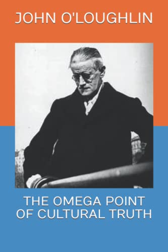 The Omega Point of Cultural Truth (Paperback): John O Loughlin
