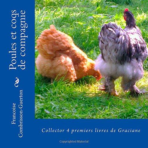 9781502975270: Poules et coqs de compagnie: Collector 4 premiers livres de Graciane (French Edition)