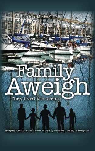 Family Aweigh: They lived the dream: Michael Holt