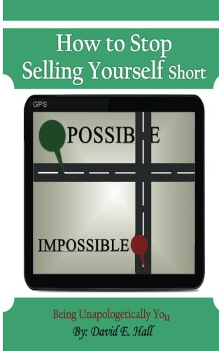 How to Stop Selling Yourself Short: Being: MR David E