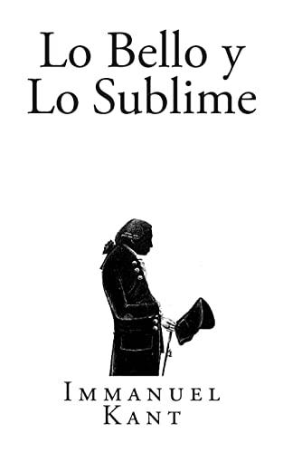 Lo Bello y Lo Sublime (Clásicos Universales): Kant, Immanuel